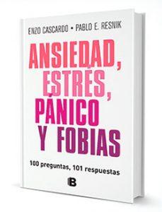 100 Preguntas 101 Respuestas Sobre Ansiedad Estres Panico Y Fobias Centroima Centro De Investigaciones Medicas En Ansiedad